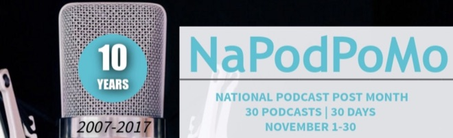 NationalPodcastPostMonth NaPodPoMo